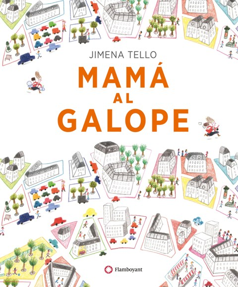 Mama al galope-Jimena Tello-Editorial Flamboyant